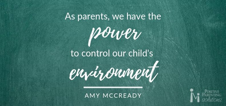 We have the power to control our child's environment