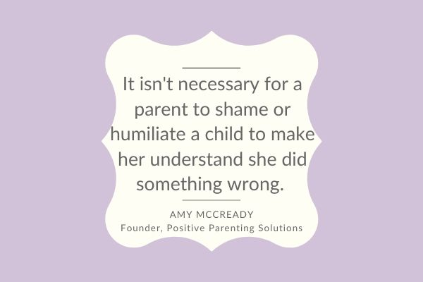 It isn't necessary to shame or humiliate a child