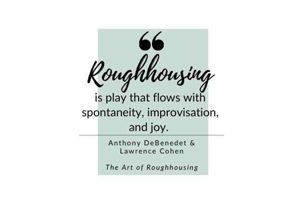 roughhousing quote