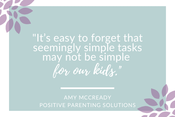 quote simple tasks may not be simple for our kids