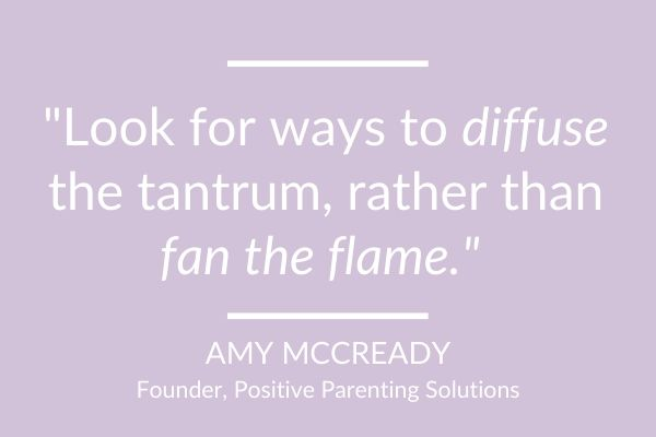 diffuse the tantrum rather than fan the flame