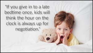 Give into late bedtime