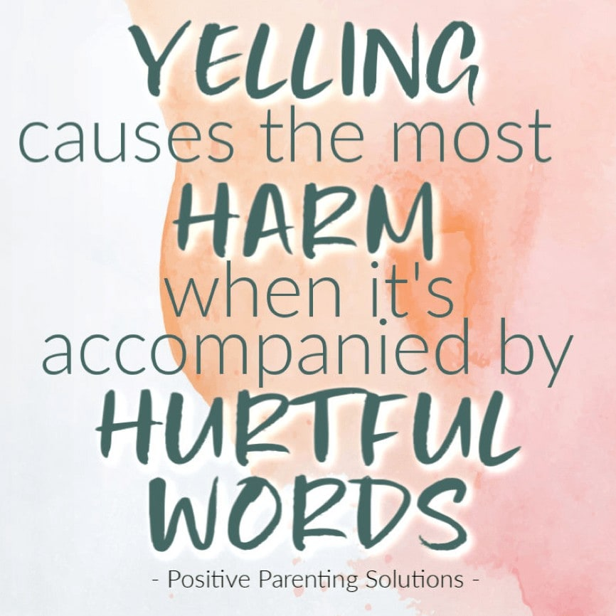 Yelling causes the most harm when it's accompanied by hurtful words