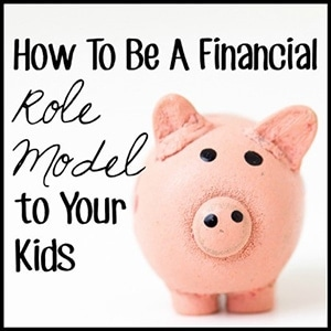 How To Be A Financial Role Model to Your Kids