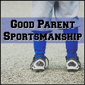 Good Parent Sportsmanship